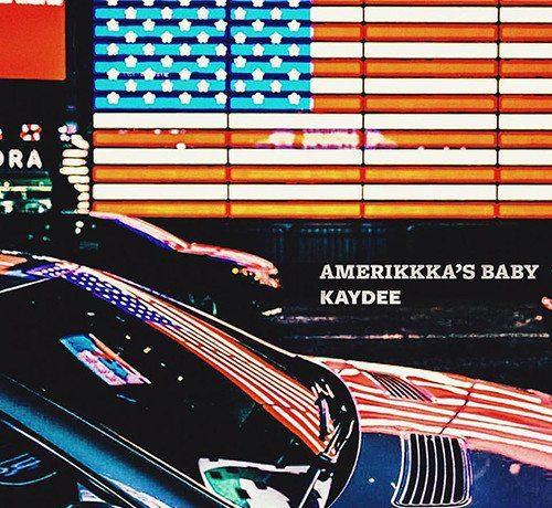 Kaydee - AmeriKKKa's Baby