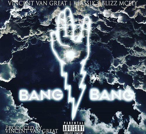 Klassik x Blizz McFly x Vincent VanGREAT - Bang Bang