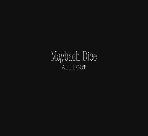 Maybach Dice - All I Got