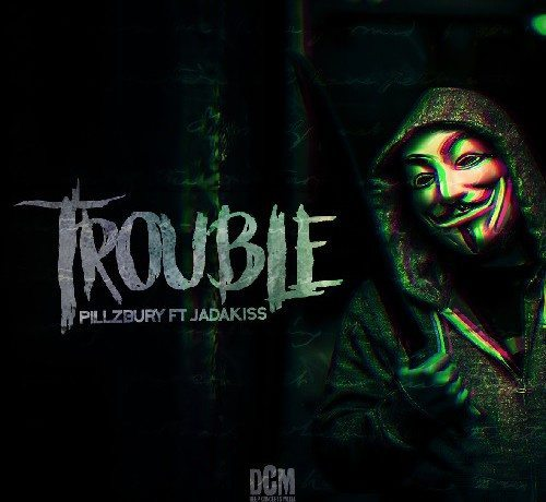 Pillzbury ft. Jadakiss - Trouble