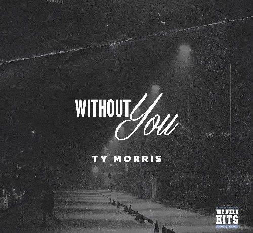 Ty Morris - Without You