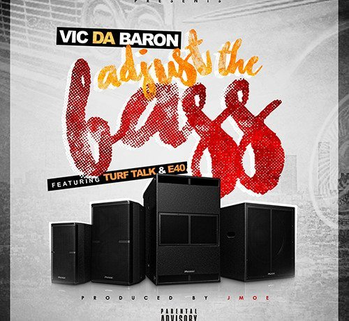 Vic Da Baron ft. E40 & Turf Tal - Adust The Bass