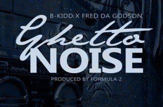 B.Kidd ft. Fred The Godson - GhettoNoise (prod by Formula 2)