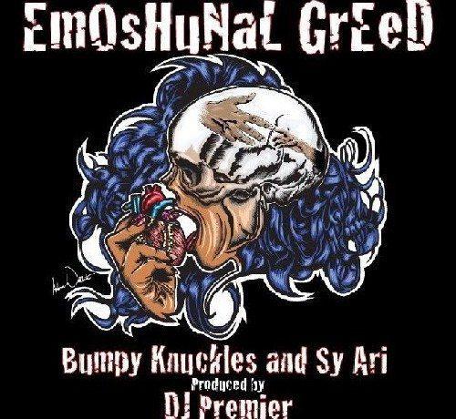 Bumpy Knuckles ft. Sy Ari - EmOsHuNaL GrEeD (prod. by DJ Premier)