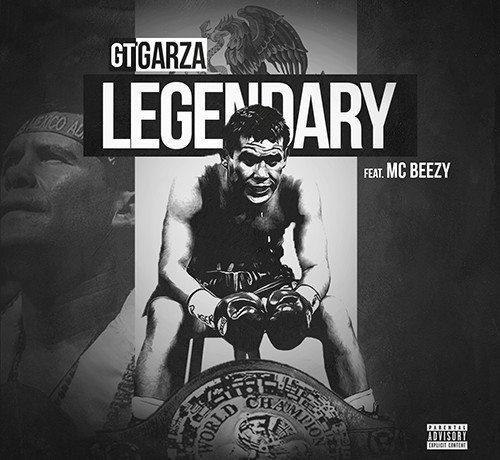 GT Garza ft. MC Beezy - Legendary