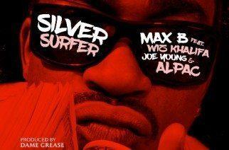 Max B ft. Wiz Khalifa, Joe Young & Alpac - Silver Surfer