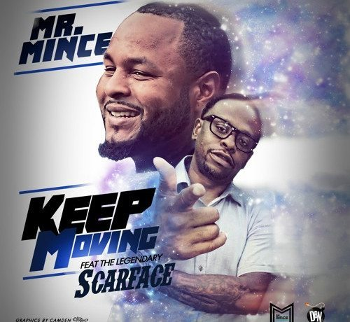 Mr. Mince ft. Scarface - Keep Moving