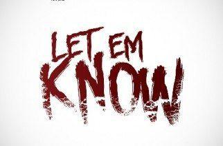 AD x RJ x Skeme x DJ Nemo - Let Em Know (prod. by DJ Nemo & Jay Nari of League Of Starz)