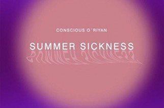 Conscious O'Riyan - Summer Sickness (prod. by Instramentalz)