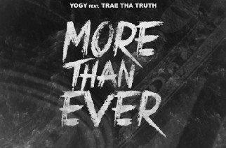 YOGY ft. Trae Tha Truth - More Than Ever