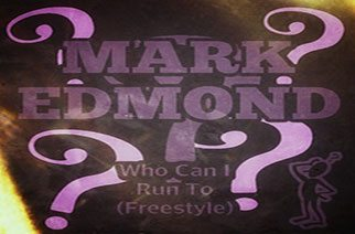 Mark Edmond - Who Can I Run To Freestyle