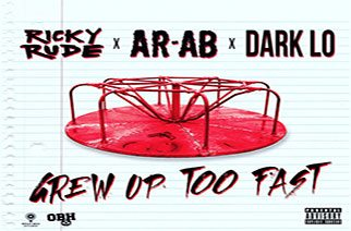 Ricky Rude ft. AR-Ab & Dark Lo - Grew Up Too Fast