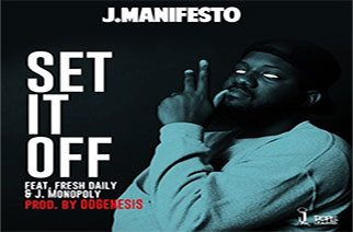 J. ManifestO ft. J. Monopoly & Fresh Daily - Set It Off (prod. by 00Genesis)