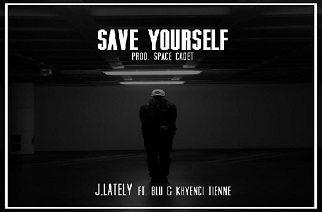 J.Lately ft. Blu & Khyenci Tienne - Save Yourself (prod. by Space Cadet)