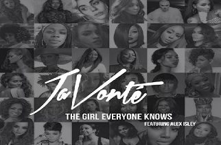 JaVonte ft. Alex Isley - The Girl Everyone Knows
