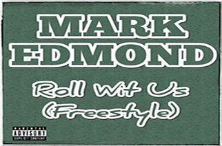 Mark Edmond - Roll Wit Us (Freestyle)