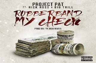 Project Pat ft. Rick Ross & Big Trill - Rubberband My Check