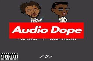 Rich Logan & Berry Bonkers - Audio Dope (EP)