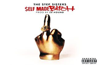 The StepSisters - Self Made Bitch