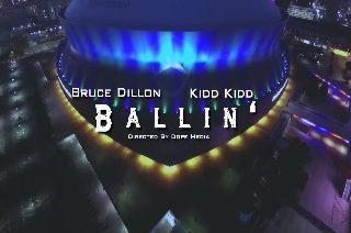 Bruce Dillon ft. Kidd Kidd - Ballin