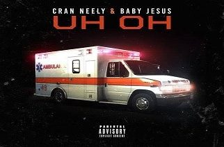 Cran Neely ft. Baby Jesus - Uh Oh