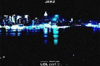 JerZ - LOL (Pt. 2)