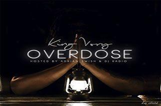 King Vory - Overdose Mixtape (hosted Adrian Swish & DJ Radio)