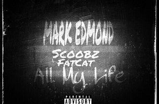 Mark Edmond ft. Scoobz & FatCat - All My Life (prod. by Marc D Beats)