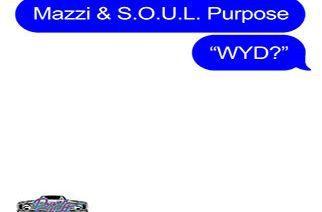 Mazzi & SOUL Purpose - WYD