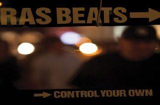 Ras Beats - Control Your Own (Album Stream) & Video