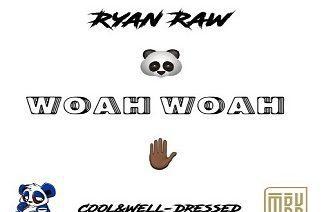 Ryan Raw & Cool&Well-Dressed - Woah Woah