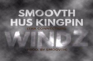Smoovth & Hus Kingpin (Tha Connection) - Windz (prod. by Smoovth)