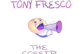 Tony Fresco - The Gossip