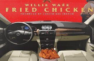 Willie WAZE - Fried Chicken