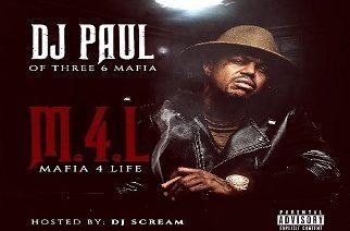 DJ Paul - Mafia 4 Life Mixtape (Hosted by DJ Scream)