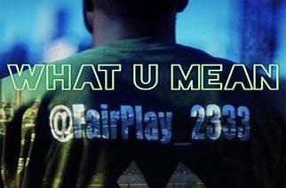 Fairplay - What U Mean (prod. by KaSaunJ)