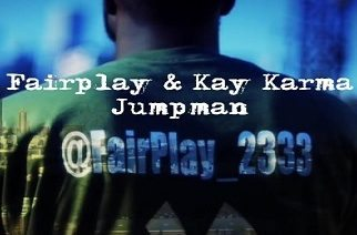 Fairplay ft. Kay Karma - Jumpman