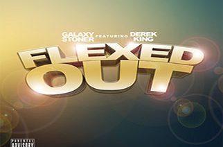 Galaxy ft. Derek King - Flexed Out