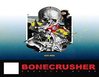 Gio Dee – Bone Crusher (prod. by DG)