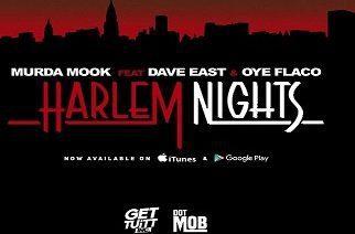 Murda Mook ft. Dave East & Oye Flaco - Harlem Nights