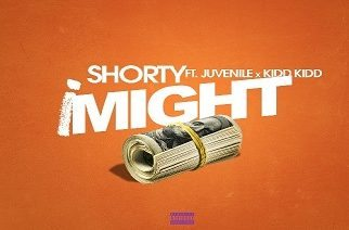 Shorty ft. Juvenile & Kidd Kidd - I Might