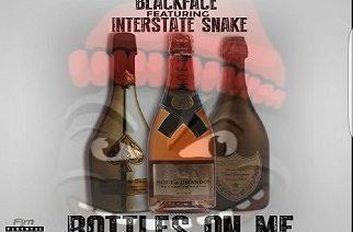 BlackFace ft. Interstate Snake - Bottles On Me