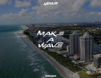 Mpulse – Make A Wave (prod. by Mpulse & Novacane)