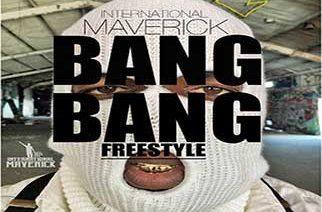 International Maverick - Bang Bang Freestyle