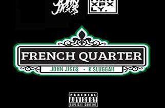 John Jigg$ - French Quarter (prod. by K-Sluggah)