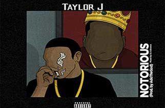 Taylor J - Notorious (prod. by AdoTheGod)