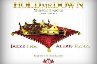 3 Kingz Empire ft. Jazze Pha & Alexis Renee - Hold Me Down