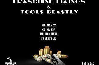 Franchise Liaison & Tools Beastly - Mo' Money, Mo' Murda, Mo' Homicide (Freestyle)
