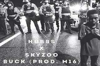 HUBBS ft. Skyzoo - Buck (Prod. by M16)