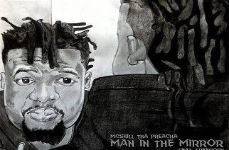 MCskill ThaPreacha ft. Freeborn Man In The Mirror